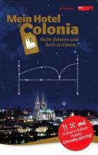 """Die Aktion """"Mein Hotel Colonia"""" erlaubt es Kölnern ihre Stadt als Tourist zu erleben."""