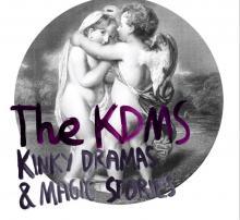Kinky Dramas & Magic Stories - Das verbirgt sich hinter The KDMS.