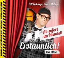 """Viel Vergangenheit - viel Zukunft: Metzgers Album """"Erstaunlich!"""" Foto: PR-Plakat"""