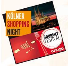 8. Kölner ShoppingNight mit Anuga Gourmet Festival