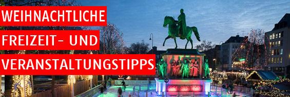 Freizeit- und Veranstaltungstipps zur Weihnachtszeit in Köln